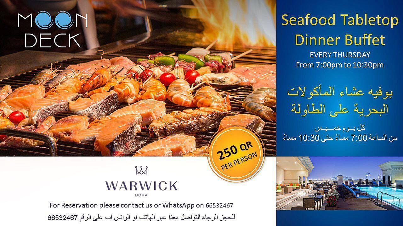 قد تكون صورة لـ نص مفاده 'MOON DECK Seafood Tabletop Dinner Buffet EVERY THURSDAY From 7:00pm to 10:30pm لات المأكو عشاء يوفيه الطاولة على البحرية خميس يوم مساء 10 30 حتى مساء 00 250 PERPERSON PER PERSON QR السا W WARWICK DOHA For Reservation please contact us or WhatsApp on 66532467 66532467 الرقم على اب الواتس الهاتف عبر معنا اصل الرجاء للحجز'